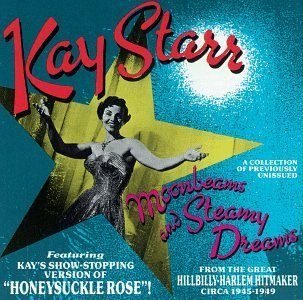 Kay Starr Moonbeams & Steamy Dreams