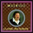Dave Evans/Classic Bluegrass