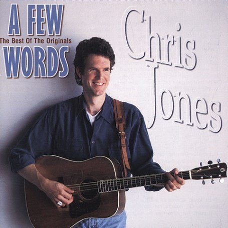 Chris Jones Few Words Best Of The Original
