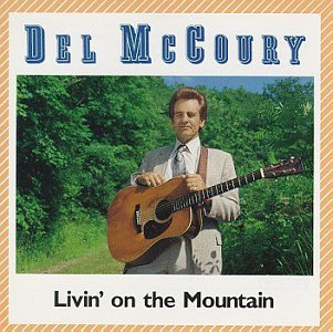 Del Mccoury Livin' On The Mountain