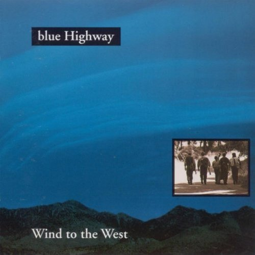 Blue Highway Wind To The West