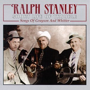 Ralph Stanley Short Life Of Trouble