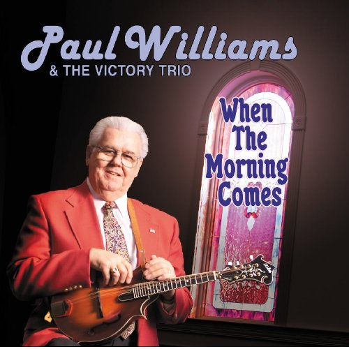 Paul & The Victory Tr Williams When The Morning Comes