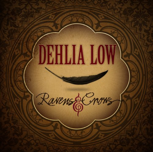 Dehlia Low Ravens & Crows