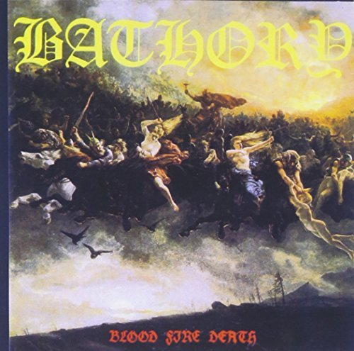 Bathory Blood Fire Death