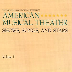 American Musical Theater Vol. 1 American Musical Theate Cowles Russell Day Merman Hale Morgan Robinson Wheaton