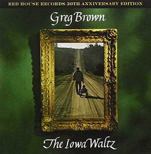 Greg Brown Iowa Waltz