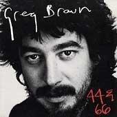 Greg Brown/44 & 66