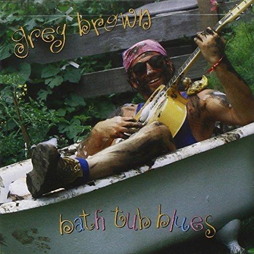 Greg Brown/Bath Tub Blues