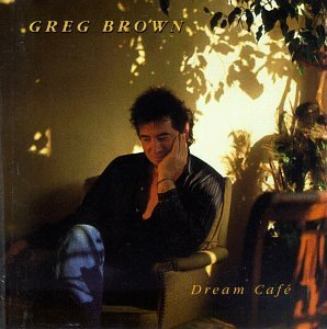 Greg Brown Dream Cafe