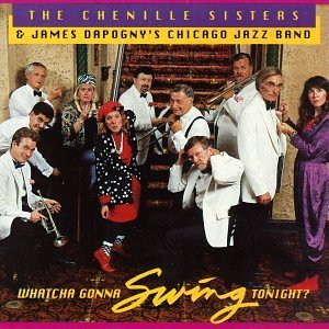 Chenille Sisters/Whatcha Gonna Swing Tonight?