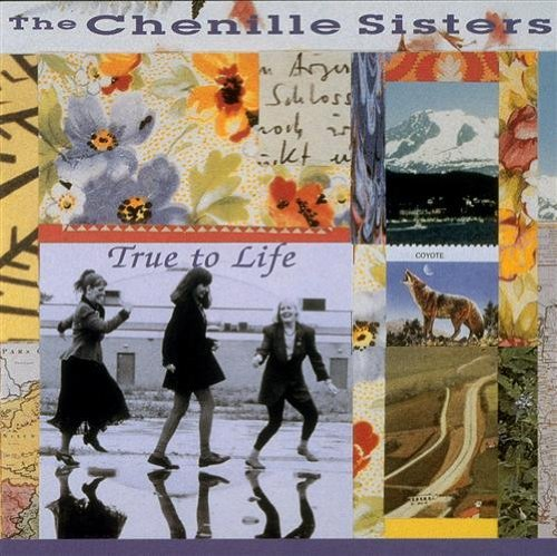 Chenille Sisters/True To Life