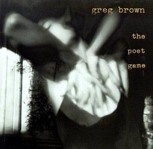 Greg Brown/Poet Game