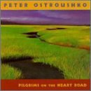 Peter Ostroushko Pilgrims On The Heart Road