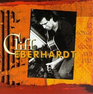 cliff-eberhardt-12-songs-of-good-evil