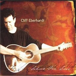 Cliff Eberhardt School For Love