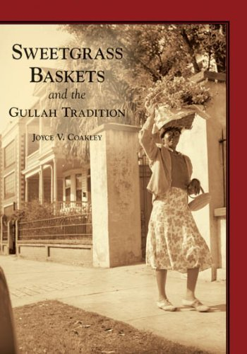 Joyce V. Coakley Sweetgrass Baskets And The Gullah Tradition