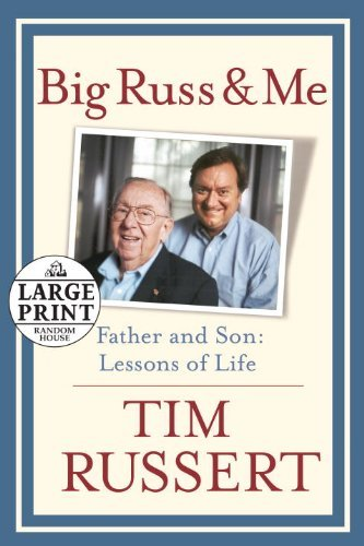 tim-russert-big-russ-and-me-father-and-son-lessons-of-life-large-print