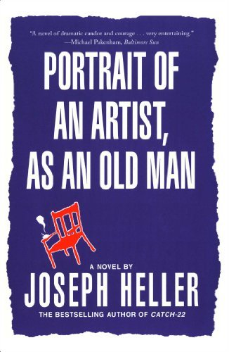 Joseph Heller Portrait Of The Artist As An Old Man