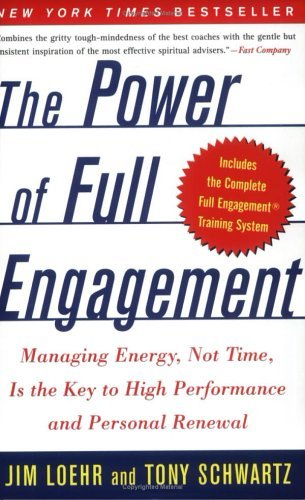 Jim Loehr The Power Of Full Engagement Managing Energy Not Time Is The Key To High Per