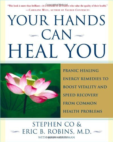 Master Stephen Co Your Hands Can Heal You Pranic Healing Energy Remedies To Boost Vitality
