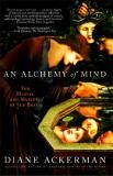 Diane Ackerman An Alchemy Of Mind The Marvel And Mystery Of The Brain