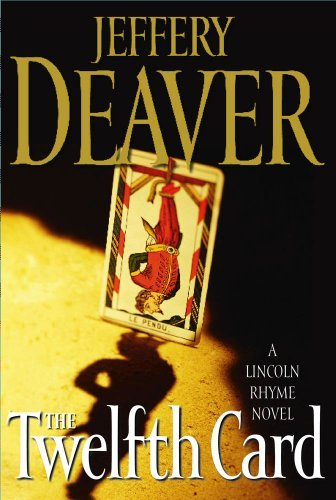 Jeffery Deaver The Twelfth Card (a Lincoln Rhyme Novel)