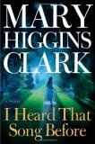 Mary Higgins Clark I Heard That Song Before A Novel