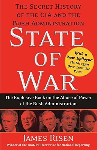 James Risen State Of War The Secret History Of The Cia And The Bush Admini