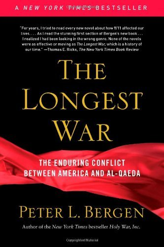 Peter L. Bergen The Longest War The Enduring Conflict Between America And Al Qaed
