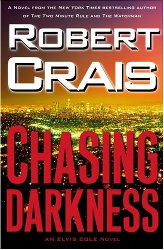 Robert Crais Chasing Darkness Elvis Cole Novel
