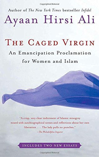 Ayaan Hirsi Ali The Caged Virgin An Emancipation Proclamation For Women And Islam