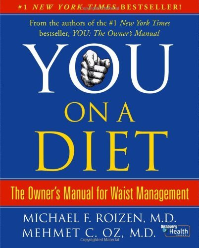 Michael F. Roizen You On A Diet On A Diet The Owner's Manual For Waist Manag