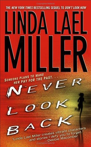 Linda Lael Miller Never Look Back