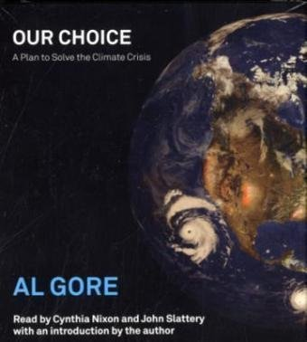 gore-albert-jr-our-choice-a-plan-to-solve-the-climate-crisis-abridged