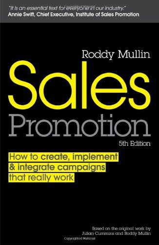Roddy Mullin Sales Promotion How To Create Implement & Integrate Campaigns Th 0005 Edition;
