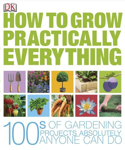 Dk Publishing How To Grow Practically Everything