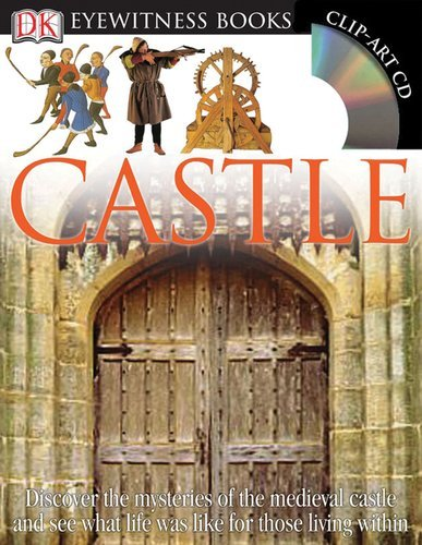 Christopher Gravett Dk Eyewitness Books Castle Discover The Mysteries Of The Medieval Ca