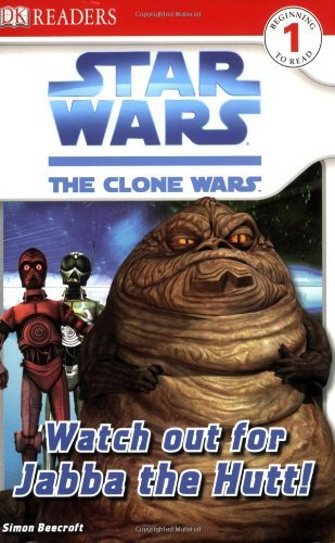 Simon Beecroft Dk Readers L1 Star Wars The Clone Wars Watch Out For Jabba Th
