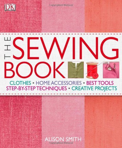 Alison Smith The Sewing Book An Encyclopedic Resource Of Step By Step Techniqu