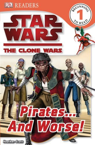 Simon Beecroft Dk Readers L1 Star Wars The Clone Wars Pirates . . . And Wors