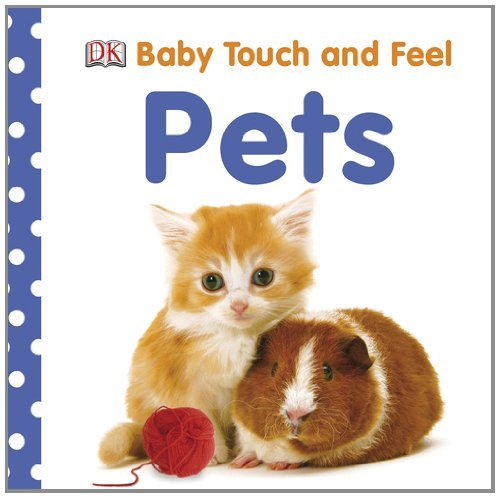 Dk Baby Touch And Feel Pets