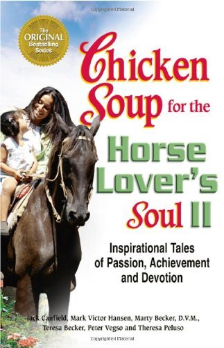 Jack Canfield Chicken Soup For The Horse Lover's Soul Ii Inspirational Tales Of Passion Achievement And D
