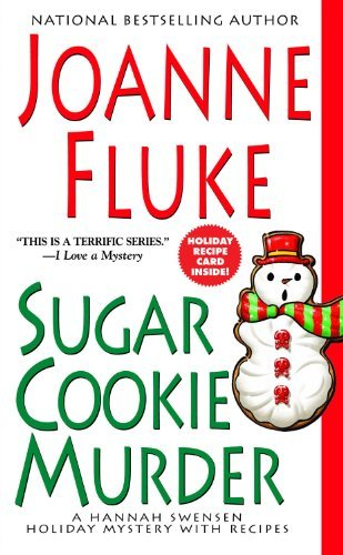 Joanne Fluke Sugar Cookie Murder A Hannah Swensen Holiday Mystery With Recipes