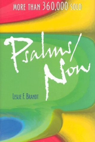 Leslie F. Brandt Psalms Now Third Version