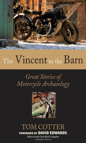 Tom Cotter The Vincent In The Barn Great Stories Of Motorcycle Archaeology