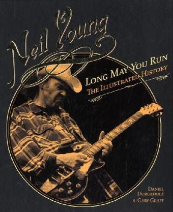 daniel-durchholz-neil-young-long-may-you-run-the-illustrated-history
