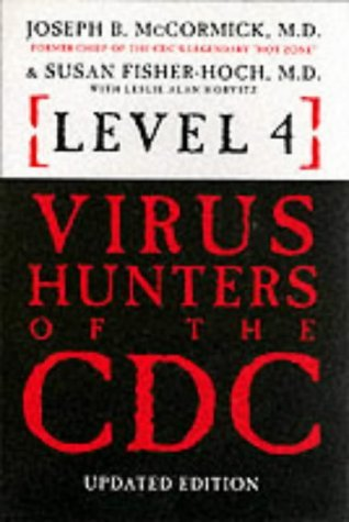 Joseph B. Mccormick Level 4 Hunters Of The Cdc