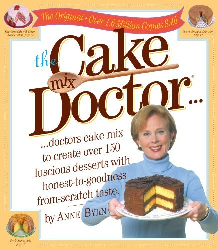 Anne Byrn The Cake Mix Doctor...
