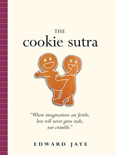 Edward Jaye The Cookie Sutra An Ancient Treatise That Love Shall Never Grow S